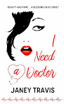 I Need a Doctor by Janey Travis