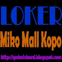 loker lowongan kerja miko mall kopo 2015