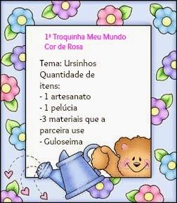 1ª Troquinha do blog MEU MUNDO COR DE ROSA