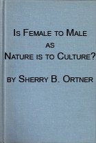 sherry ortner s is female to male as nature is to culture Making gender: the politics and erotics of culture - kindle edition by sherry b ortner download it once and read it on your kindle device, pc, phones or tablets use features like bookmarks, note taking and highlighting while reading making gender: the politics and erotics of culture.