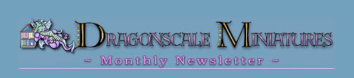 Dragonscale Miniatures Newsletter