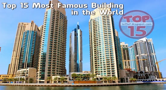 Top 15 famous building in the world top15listof for Important buildings in the world