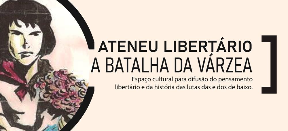 Ateneu Libertário A Batalha da Várzea