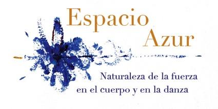 Espacio Azur. Naturaleza de la fuerza en el cuerpo y la danza