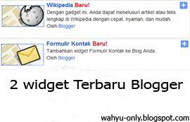 2 Widget Terbaru Dari Blogger