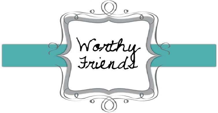 Worthy Friends