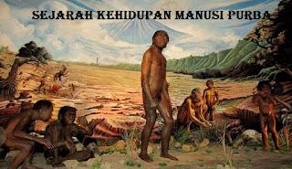Sejarah Tentang Kehidupan Manusi Purba Di Indonesia