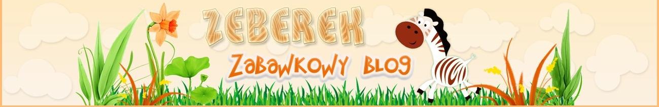 Zabawkowy blog Zeberka