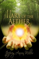 http://www.jeffreyaaronmiller.com/p/mary-of-aether.html