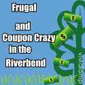 Frugal and coupon Crazy in the Riverbend