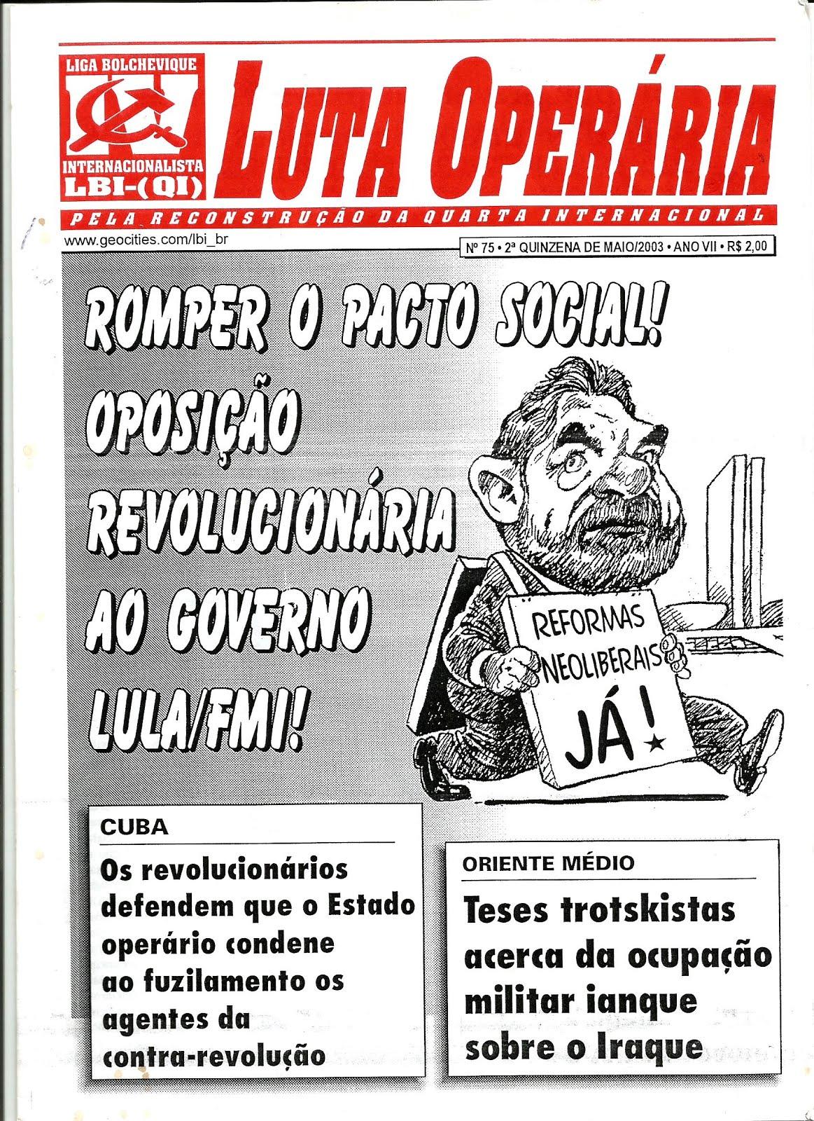 LEIA A EDIÇÃO DO JORNAL LUTA OPERÁRIA Nº 75, 2ª QUINZ. DE MAIO/2003