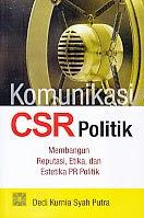 toko buku rahma: buku KOMUNIKASI CSR POLITIK , pengarang dedi kurnia syah putra, penerbit kencana