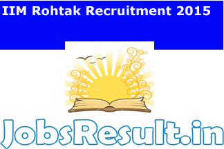 IIM Rohtak Recruitment 2015