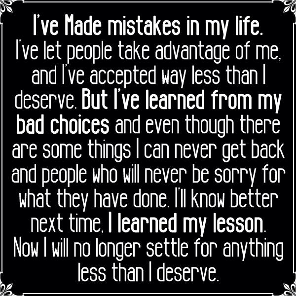 I've made mistakes in my life...