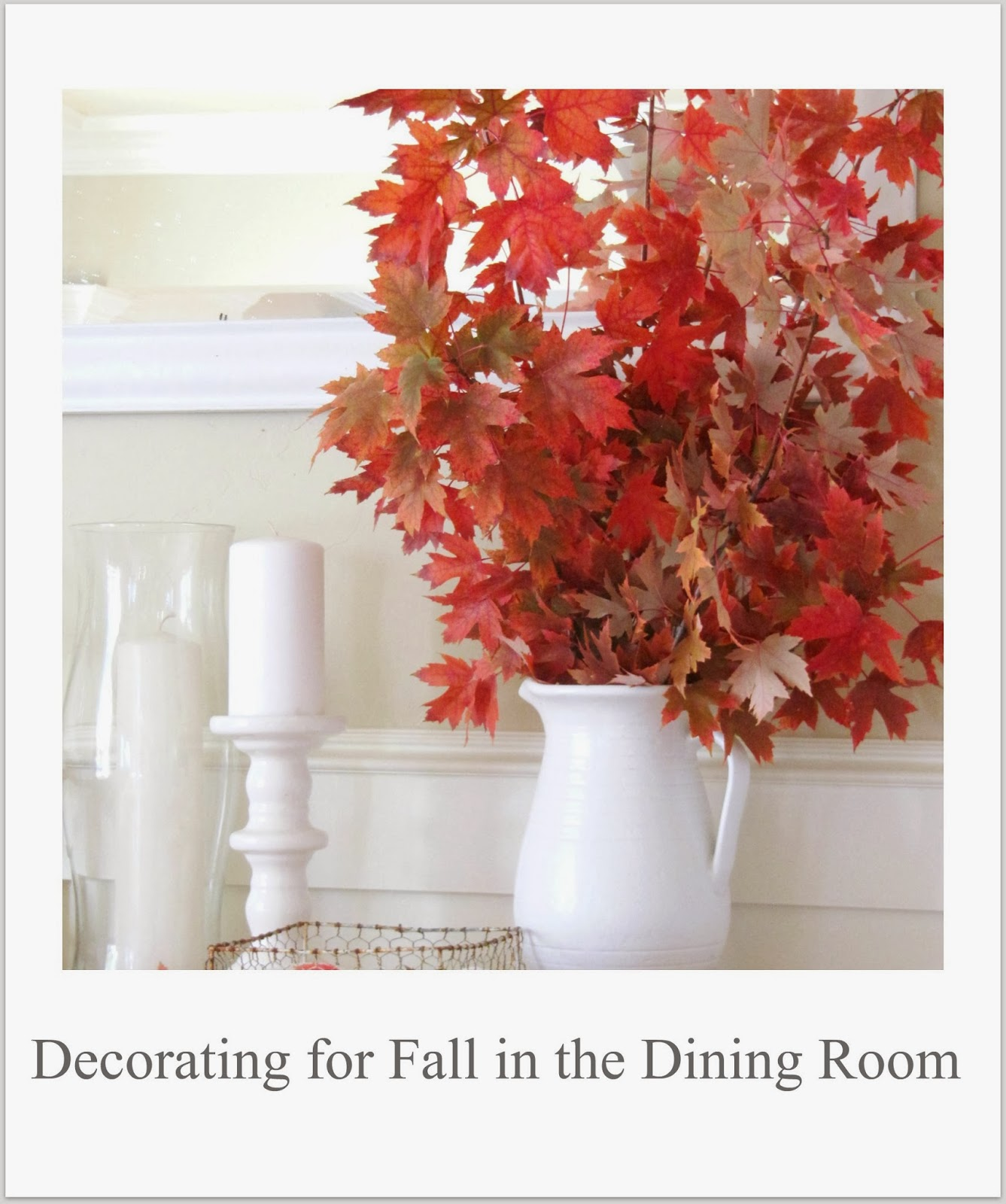 http://thewickerhouse.blogspot.com/2013/10/decorating-for-fall-in-dining-room.html