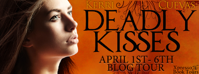 Blog Tour: Deadly Kisses by Kerri Cuevas