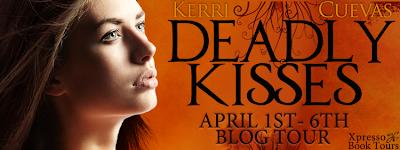 Blog Tour: Deadly Kisses by Kerri Cuevas