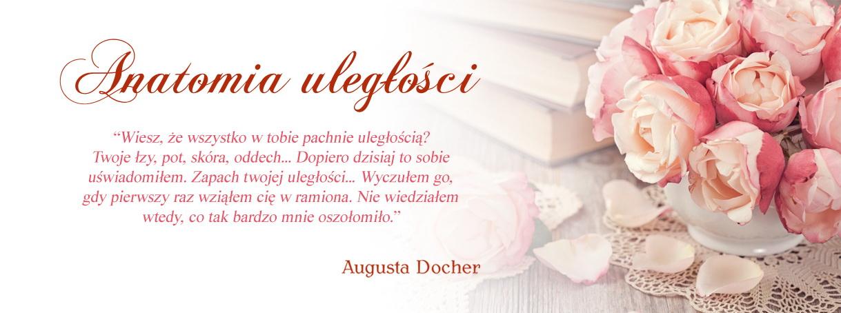 Anatomia uległości - Augusta Docher