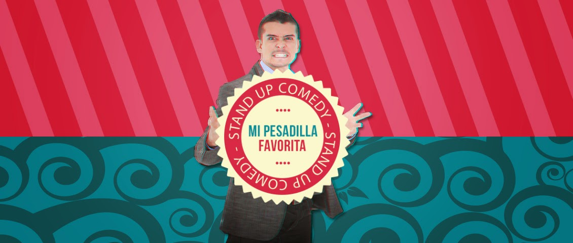 MI PESADILLA FAVORITA STAND UP COMEDY