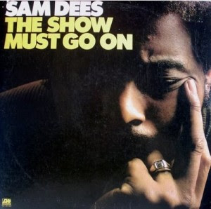 Sam Dees - The Show Must Go On (Soul)