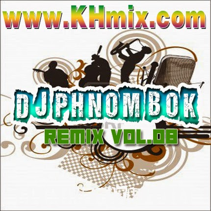 Album Mix : DJ Phnom Bok Vol.08