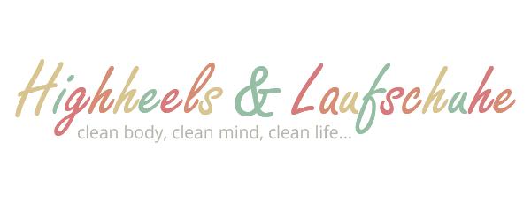 * Highheels und Laufschuhe * *Clean Food, Clean Mind, Clean Life*