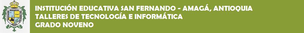 TALLERES CLASE DE TECNOLOGÍA E INFORMÁTICA I.E. SAN FERNANDO GRADO NOVENO