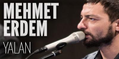 Mehmet Erdem Yalan Şarkı Sözü