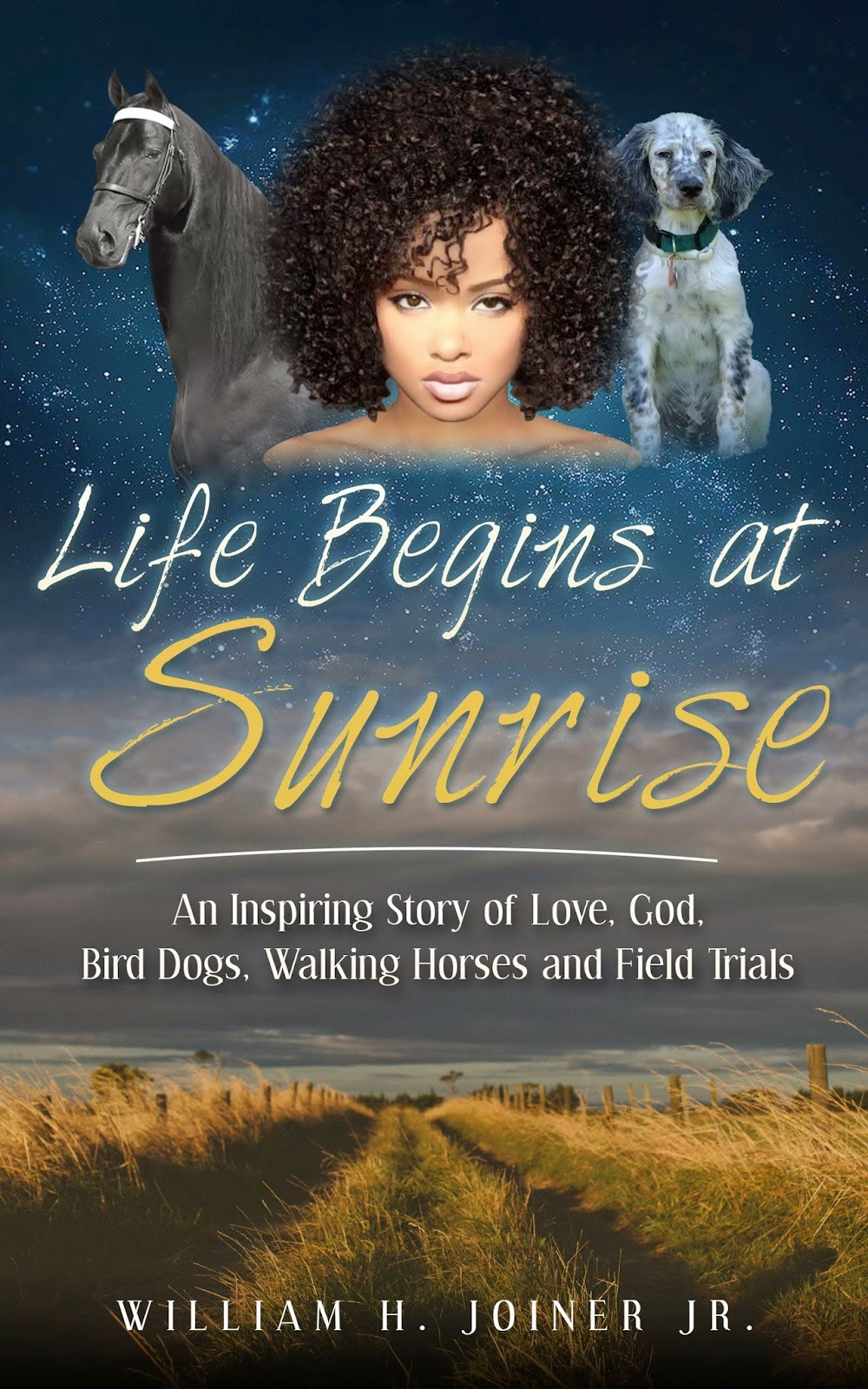 http://www.amazon.com/Life-Begins-Sunrise-Inspiring-Walking-ebook/dp/B00KLM7C3U/ref=sr_1_3?s=books&ie=UTF8&qid=1405380937&sr=1-3&keywords=William+Joiner