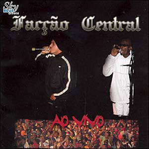 FACÇÃO CENTRAL AO VIVO 2005 Download