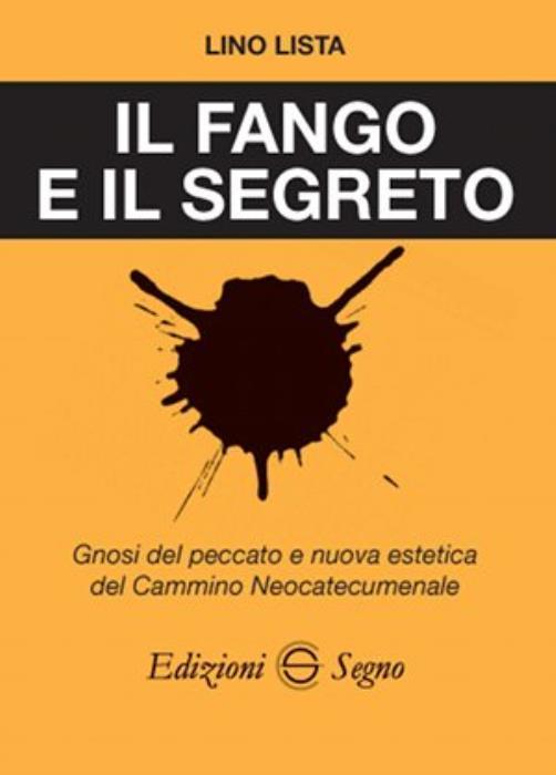 ultimo libro letto  - Pagina 4 Il-fango-e-il-segreto-gnosi-peccato-e-nueva-estetica-neocatecumenale-lino-lista