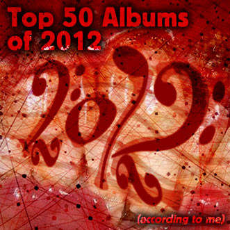 The Top 50 Albums of 2012 (according to me)