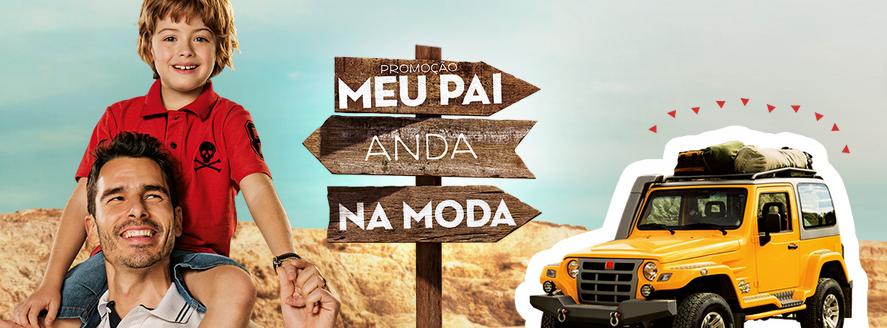 """Promoção Pernambucanas - """"MEU PAI ANDA NA MODA"""""""