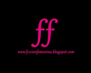 www.ficcionfemenina.blogspot.com