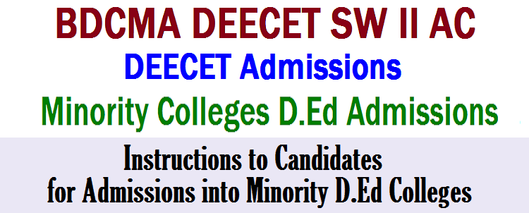 Eligibility Criteria for DEECET admission and selection for methodology. BDCMA DEECET SW II AC Instructions to Candidates for D.Ed Admissions in AP Telangana Miinority D.Ed Colleges,Receipt of Certificates, Scratch Card. Age Limit, Qualifications, Eligibility Criteria for DECEET SW II AC D.Ed Admission