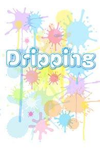 しずく (Dripping)