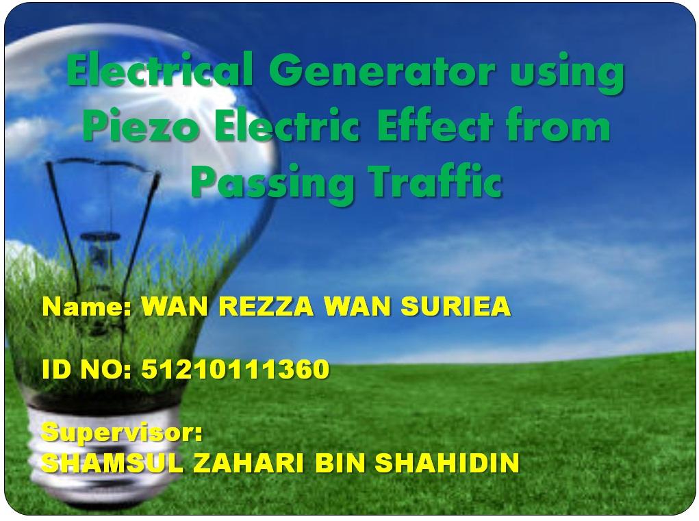 electrical generator using piezo electric effect from passingelectrical generator using piezo electric effect from passing traffic final year project 1 week 9 \u0026 week 10