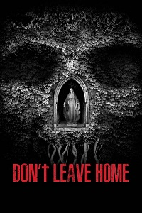 Watch Don't Leave Home Online Free in HD