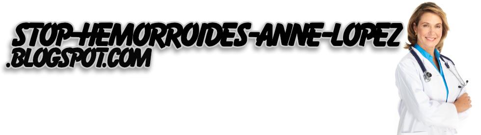 Traitements Hemorroide Stop Hemorroide pdf gratuit Anne lopez