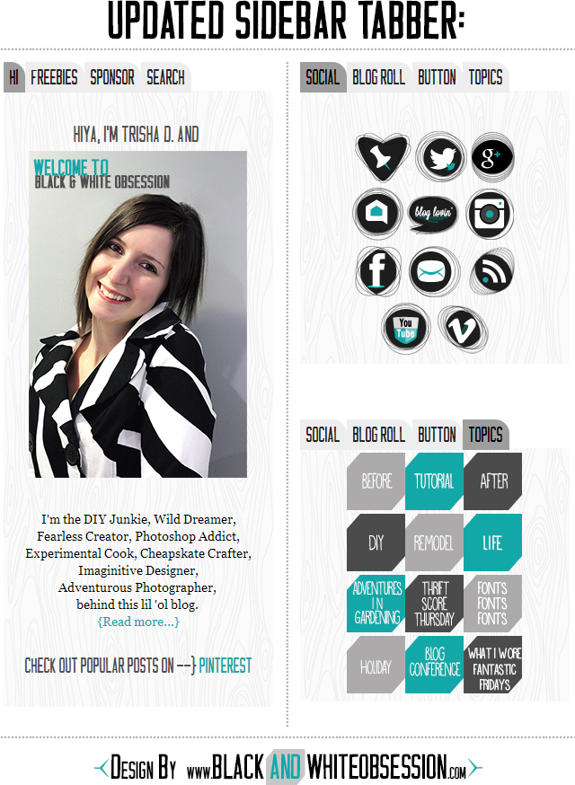 Black and White Obsession Designs: Faster load time because of updates to the Tabbed Sidebar | Blog ReDesign/Refresh | www.blackandwhiteobsession.com