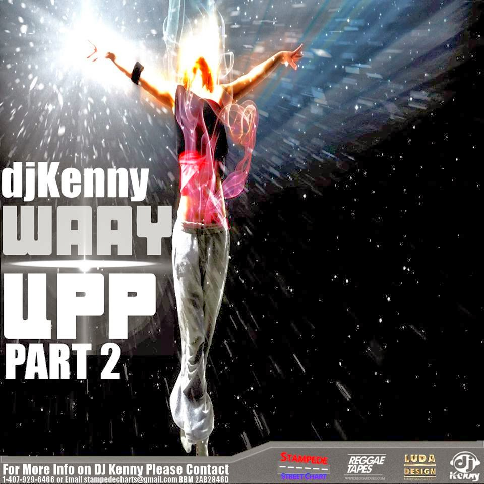 DJ Kenny - Waay Uppp Dancehall Mix Vol. 2