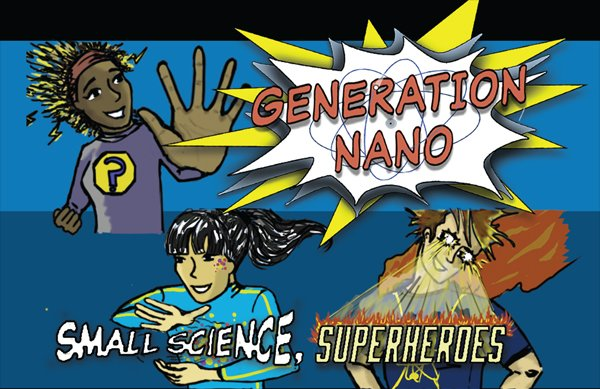 Enter NOW: NSF's Generation Nano: Small Science, Superheroes Contest