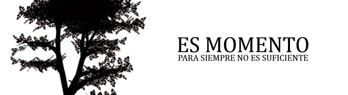 ES MOMENTO