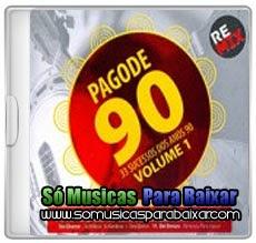 musicas%2Bpara%2Bbaixar CD Pagode 90 Vol. 1 – Remix