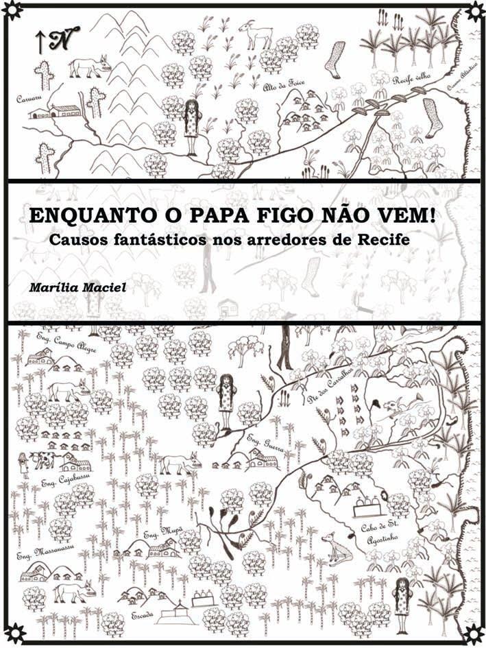 Enquanto o Papa Figo não vem! Causos fantásticos nos arredores de Recife