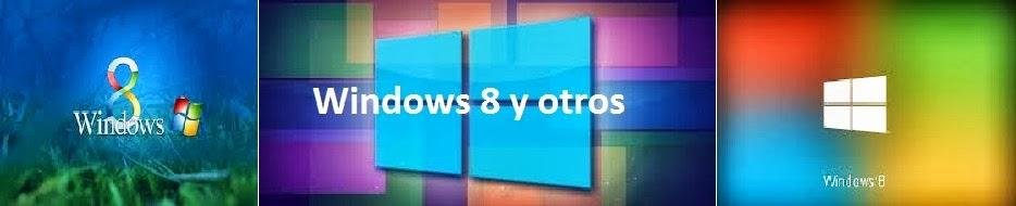Windows 8 y otros