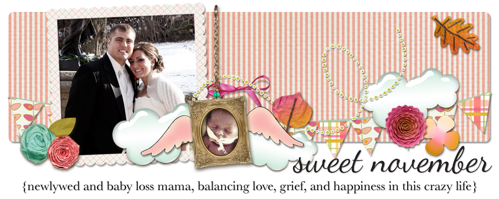 Sweet November {newlywed and baby loss mama}