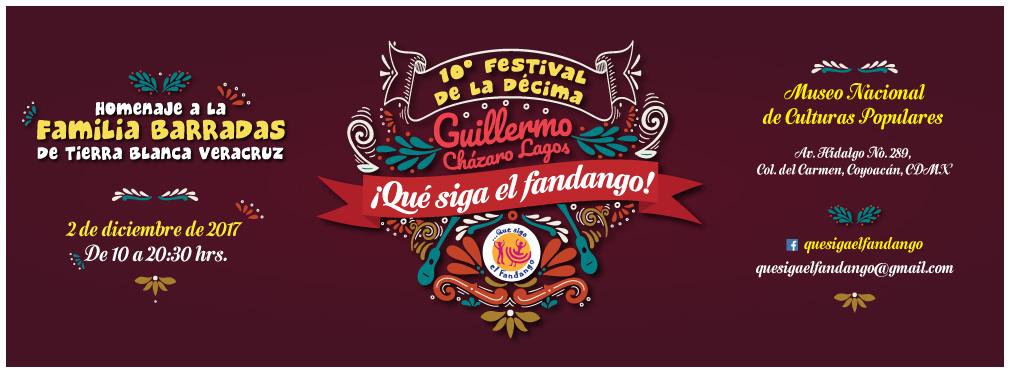 10 Festival de la Décima Guillermo Cházaro Lagos ¡Qué siga el fandango!