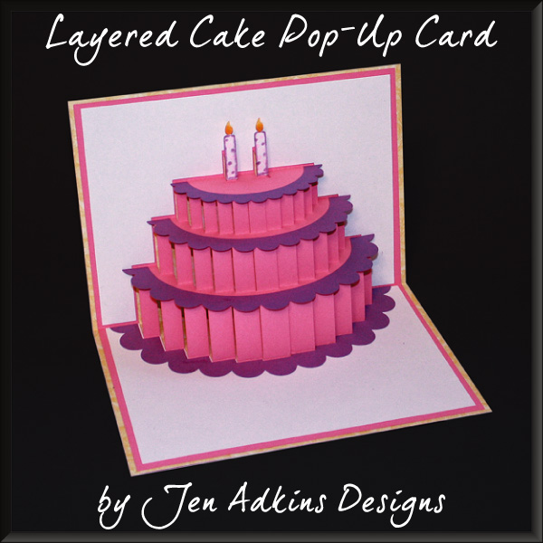Jen Adkins Designs Look what popped up – Birthday Cake Pop Up Card Template