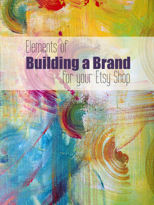 Elements of Building a Brand for your Etsy Shop | www.mamableu.com
